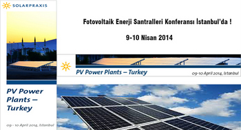 PV Power Plants Turkey 2014 Conference Solarpraxis Istanbul